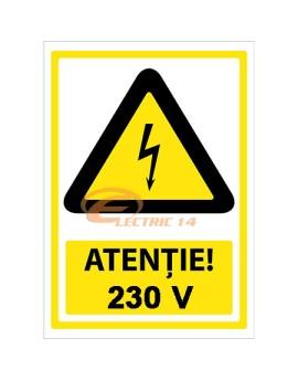 AUTOCOLANT INDICATOR ATENTIE 230V 10 X 15 CM ( SET 9 BUC ETICHETE / COALA )